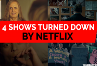 Four shows turned down by Netflix