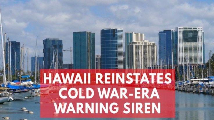 Hawaii brings back Cold War-era nuclear attack warning signal amid North Korea threats