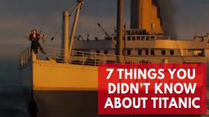 Titanic - 7 things you didnt know about the film