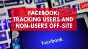 facebook-is-tracking-you-even-if-you-dont-have-an-account