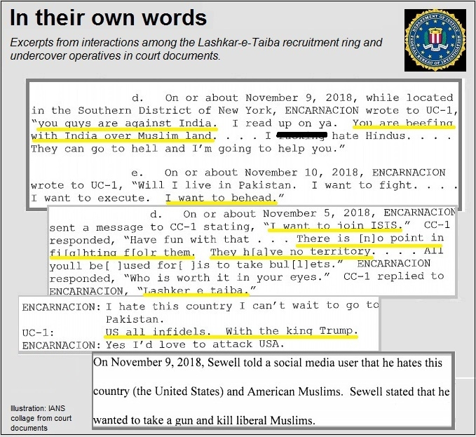 Excerpts from court documents showing interactions among Michael Kyle Sewell, who has admitted in court that he was guilty to helping Lashkar-e-Taiba; Jesus Wilfredo Encarnacion, who wanted to join the LeT, and undcover United States investigators. (IANS
