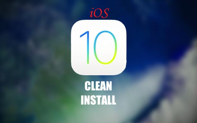 iOS 10 clean install
