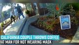 california-couple-throws-coffee-at-man-for-not-wearing-mask