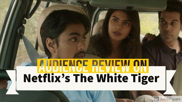 The White Tiger - Audience Review