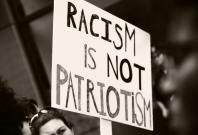 Racism is not patriotism racist