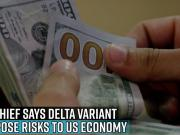 fed-chief-says-delta-variant-can-pose-risks-to-us-economy