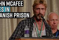 john-mcafee-dies-in-spanish-prison