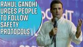 rahul-gandhi-urges-people-to-follow-safety-protocols-rising-tpr-bothers-experts
