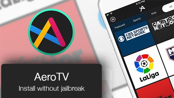 How to sideload AeroTV on iOS 10 without jailbreak